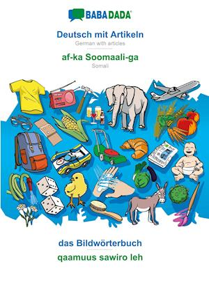 BABADADA, Deutsch mit Artikeln - af-ka Soomaali-ga, das Bildwörterbuch - qaamuus sawiro leh