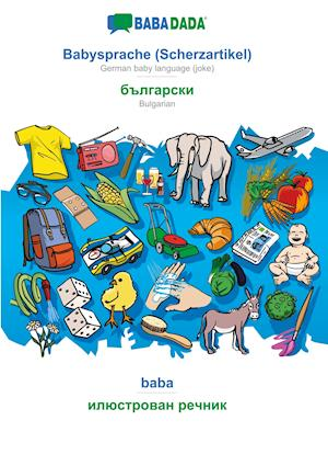 BABADADA, Babysprache (Scherzartikel) - Bulgarian (in cyrillic script), baba - visual dictionary (in cyrillic script)