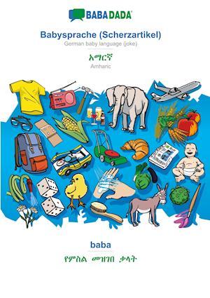 BABADADA, Babysprache (Scherzartikel) - Amharic (in Ge¿ez script), baba - visual dictionary (in Ge¿ez script)
