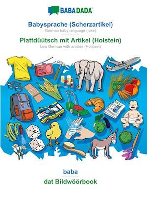 BABADADA, Babysprache (Scherzartikel) - Plattdüütsch mit Artikel (Holstein), baba - dat Bildwöörbook