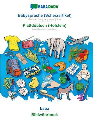 BABADADA, Babysprache (Scherzartikel) - Plattdüütsch (Holstein), baba - Bildwöörbook