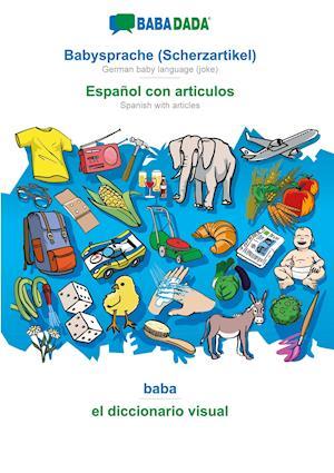 BABADADA, Babysprache (Scherzartikel) - Español con articulos, baba - el diccionario visual