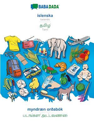 BABADADA, íslenska - Tamil (in tamil script), myndræn orðabók - visual dictionary (in tamil script)