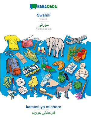 BABADADA, Swahili - Kurdish Sorani (in arabic script), kamusi ya michoro - visual dictionary (in arabic script)