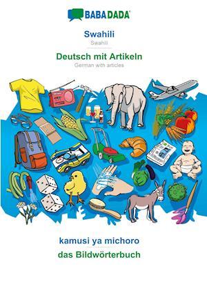 BABADADA, Swahili - Deutsch mit Artikeln, kamusi ya michoro - das Bildwörterbuch