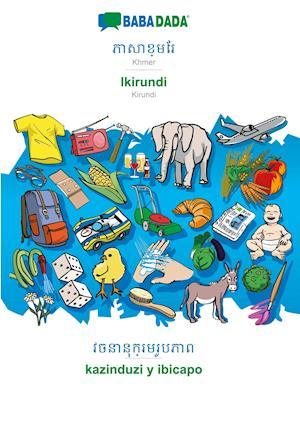 BABADADA, Khmer (in khmer script) - Ikirundi, visual dictionary (in khmer script) - kazinduzi y ibicapo