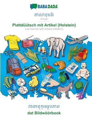 BABADADA, Khmer (in khmer script) - Plattdüütsch mit Artikel (Holstein), visual dictionary (in khmer script) - dat Bildwöörbook