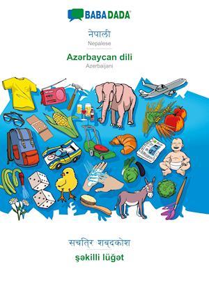 BABADADA, Nepalese (in devanagari script) - Az¿rbaycan dili, visual dictionary (in devanagari script) - s¿killi lüg¿t