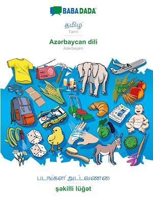 BABADADA, Tamil (in tamil script) - Az¿rbaycan dili, visual dictionary (in tamil script) - s¿killi lüg¿t