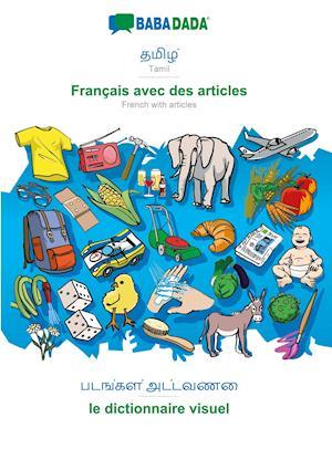 BABADADA, Tamil (in tamil script) - Français avec des articles, visual dictionary (in tamil script) - Dictionnaire d'image