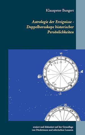 Astrologie der Ereignisse - Doppelhoroskope historischer Persönlichkeiten