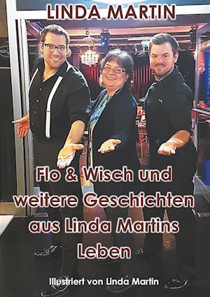 Flo & Wisch und andere Geschichten aus Linda Martins Leben