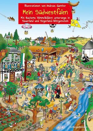 Mein Südwestfalen - Unterwegs in Sauerland und Siegerland-Wittgenstein