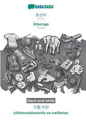 BABADADA black-and-white, Korean (in Hangul script) - Xitsonga, visual dictionary (in Hangul script) - xihlamuselamarito xa swifaniso
