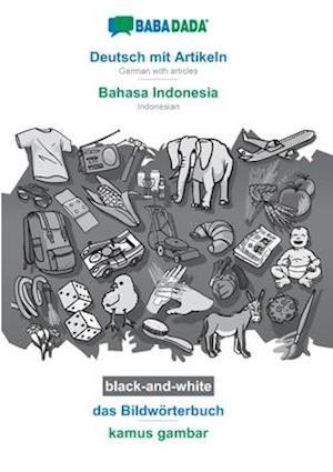 BABADADA black-and-white, Deutsch mit Artikeln - Bahasa Indonesia, das Bildwörterbuch - kamus gambar