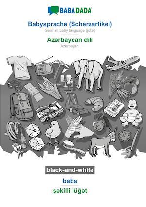 BABADADA black-and-white, Babysprache (Scherzartikel) - Az¿rbaycan dili, baba - s¿killi lüg¿t