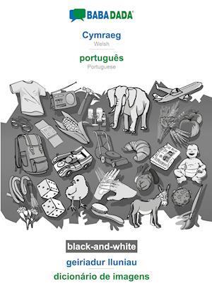 BABADADA black-and-white, Cymraeg - português, geiriadur lluniau - dicionário de imagens