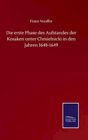Die erste Phase des Aufstandes der Kosaken unter Chmielnicki in den Jahren 1648-1649