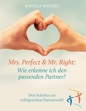 Mrs. Perfect & Mr. Right: Wie erkenne ich den passenden Partner?