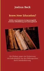 Brave New Education?