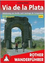 Via de la Plata: Jakobsweg von Sevilla nach Santiago de Compostela (Rother Walking Guide)