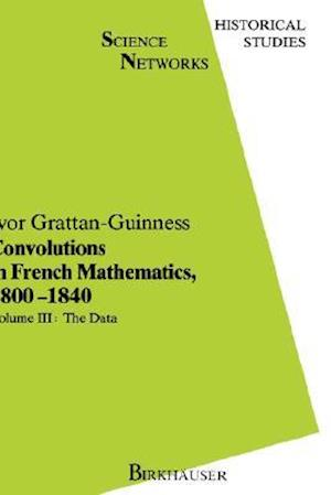 Convolutions in French Mathematics, 1800-1840 : From the Calculus and Mechanics to Mathematical Analysis and Mathematical Physics. Vol. 2: The Turns
