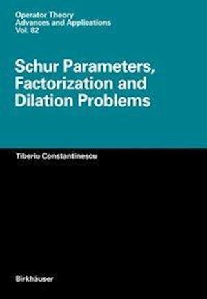 Schur Parameters, Factorization and Dilation Problems
