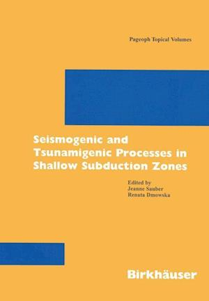 Seismo- And Tsunamigenic Processes in Shallow Subduction Zones