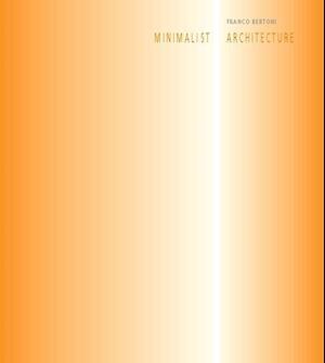 Bertoni, F: Minimalist Architecture