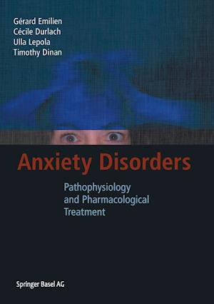 Anxiety Disorders : Pathophysiology and Pharmacological Treatment