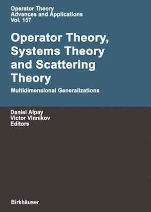 Operator Theory, Systems Theory and Scattering Theory: Multidimensional Generalizations