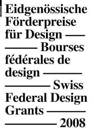 Eidgenössische Förderpreise Für Design 2008, Bourses Fédérales de Design 2008, Swiss Federal Design Grants 2008
