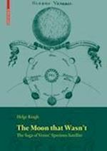 Moon That Wasn't (Science Networks - Historical Studies, nr. 37)