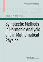 Symplectic Methods in Harmonic Analysis and in Mathematical Physics af Maurice A. De Gosson