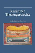 Karlsruher Theatergeschichte af Bernhard Muller, Wilhelm Kappler, Gunther Haass