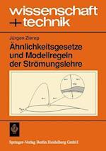 Ahnlichkeitsgesetze Und Modellregeln Der Stromungslehre af Jurgen Zierep, J. Rgen Zierep