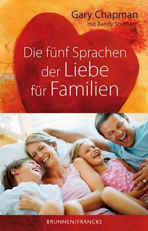 Die funf Sprachen der Liebe fur Familien af Gary Chapman, Randy Southern