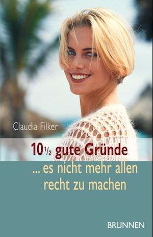 10 1/2 gute Grunde, es nicht mehr allen recht zu machen af Claudia Filker