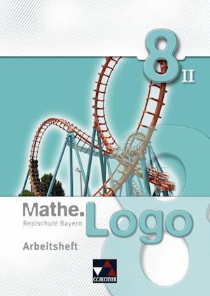 Mathe.Logo 8/II Realschule Bayern Arbeitsheft