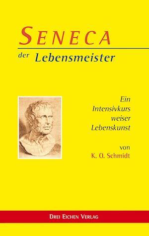 Seneca. Der Lebensmeister