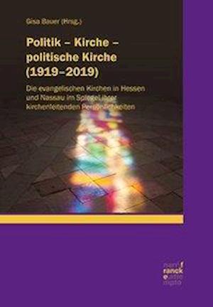 Politik - Kirche - politische Kirche (1919-2019)