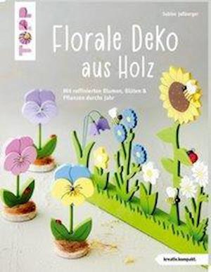 Florale Deko aus Holz (kreativ.kompakt)