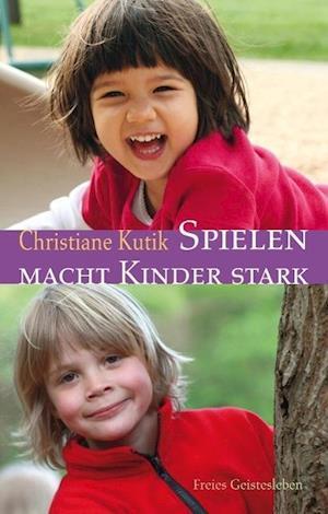 Spielen macht Kinder stark