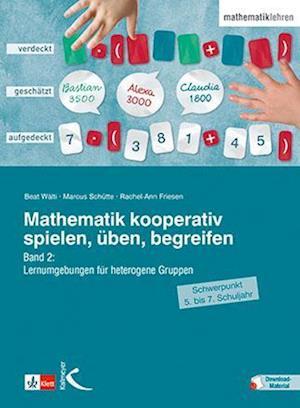 Mathematik kooperativ spielen, üben, begreifen. Band 2