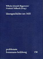 Ideengeschichte Um 1600 (Problemata, nr. 158)