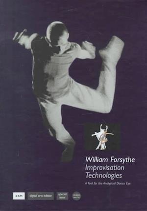 Zkm Digital Arts Edition / Special Issue: William Forsythe - Improvisation Technologies