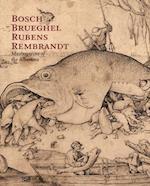 Bosch Brueghel Rubens Rembrandt af Klaus Albrecht Schroder