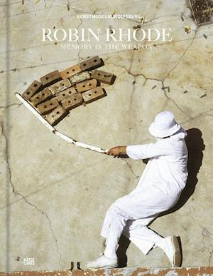 Robin Rhode: Memory is the Weapon (German Edition)