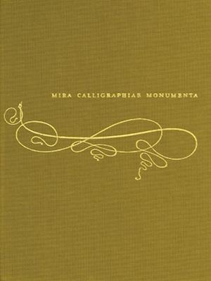 Mira Calligraphiae Monumenta (German edition)