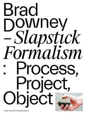 Brad Downey - Slapstick Formalism